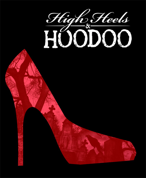 High Heels and Hoodoo Poster